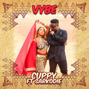 """""""VYBE"""" Cuppy FT Sarkodie"""